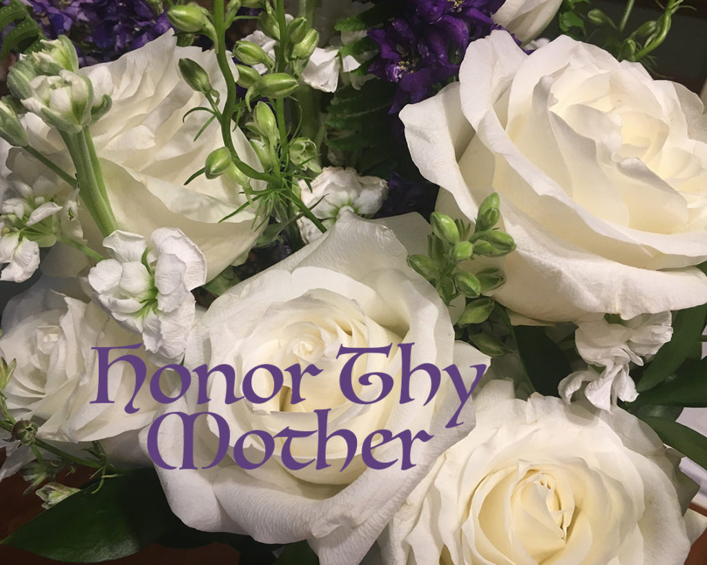 Honor Thy Mother for Mother's day